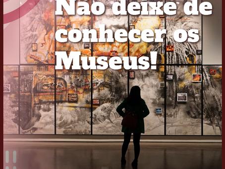 Não deixe de conhecer os museus!