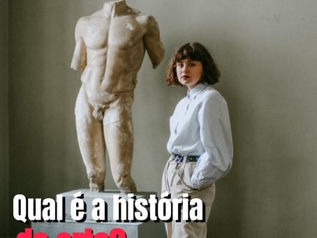 Qual é a história da arte?