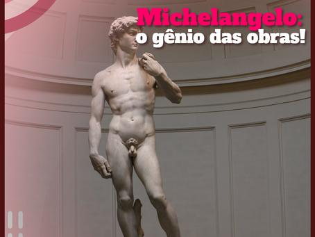 Michelangelo: the genius of works!