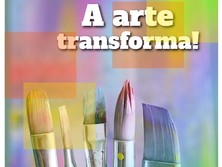 A arte transforma!