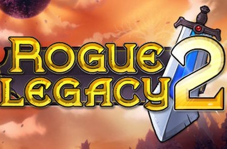 """Early Access"" Review: Rogue Legacy 2 and the Conversation About Early Access"