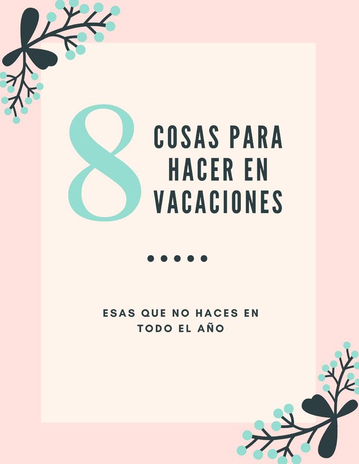 8 cosas para hacer en vacaciones