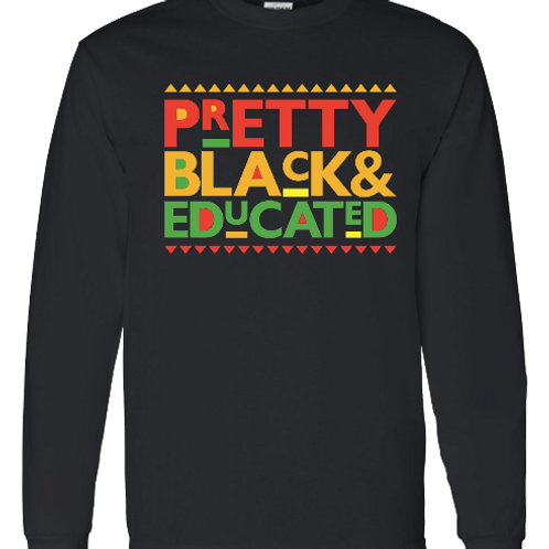 Pretty Black & Educated(LS tee)
