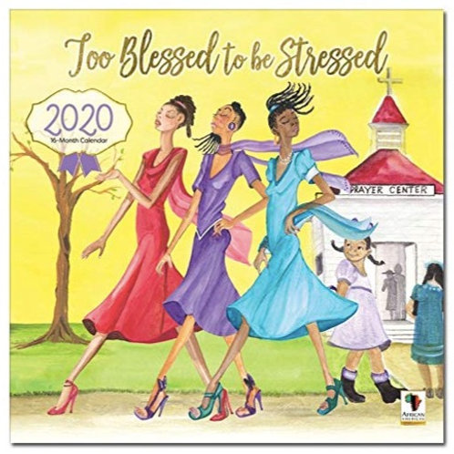 Too Blessed To Be Stressed 2020 Calendar