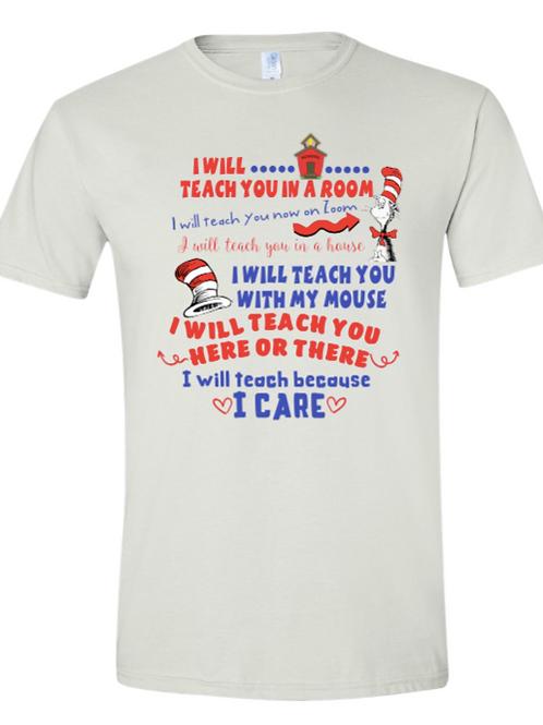 I Teach because I Care(unisex)