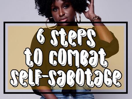 6 Steps To Combat Self-Sabotage