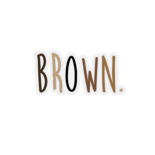 BROWN. Sticker