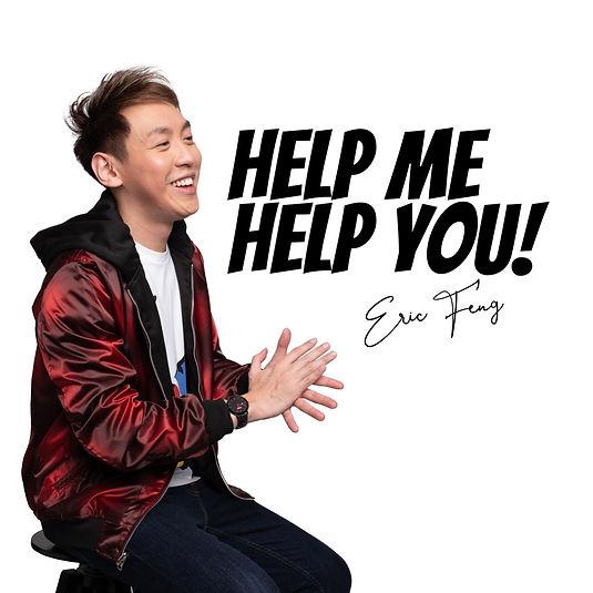 Eric Feng - Help Me Help You.jpg