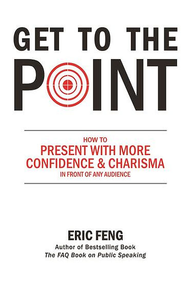 Eric Feng - Get To The Point.jpg