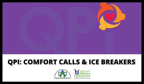 QPI_ COMFORT CALLS AND ICE BREAKERS.png