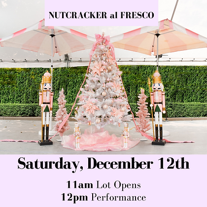 Nutcracker Al Fresco- Saturday Dec 12th 11am