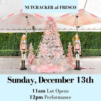 Nutcracker Al Fresco- Sunday Dec 13th 11am