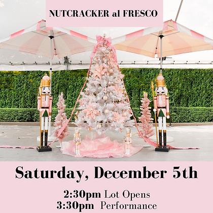 Nutcracker Al Fresco- Saturday Dec 5th 2:30pm