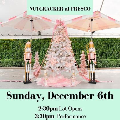 Nutcracker Al Fresco- Sunday Dec 6th 2:30pm
