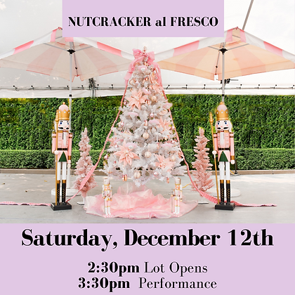 Nutcracker Al Fresco- Saturday Dec 12th 2:30pm