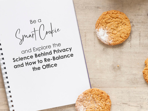 Be a Smart Cookie and Explore the Science behind Privacy and How to Re-Balance the Office