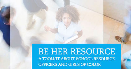 Be Her Resource: A toolkit about school resource offices and girls of color