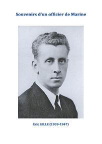Eric Gille offcier de Marine (1939-1947) par lui-même