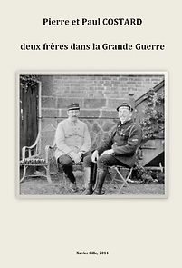 Pierre et Paul Costard, deux frères dans la guerre par Xavier Gille