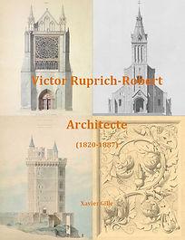 Victor Ruprich-Robert architecte (1820-1887) par Xavier Gille