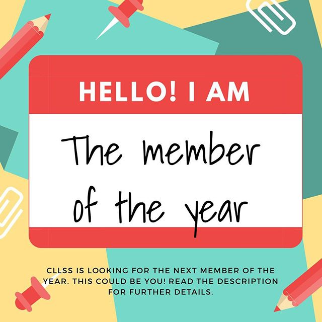 Interested in being the first ever CLLSS member of the year_ Want to know how or what that even is_