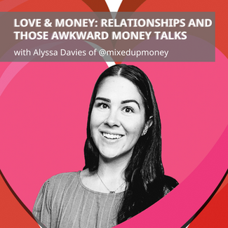 Love & Money: Relationships and Those Awkward Money Talks
