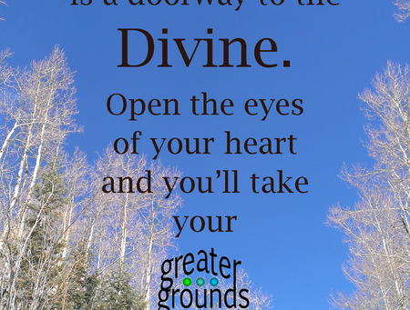 Everything is a Doorway to the Divine