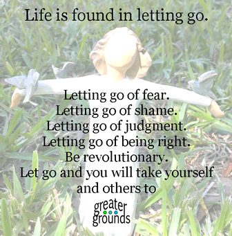 Let Go and Live!