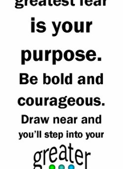 Be Bold and courageous!