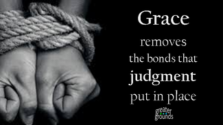 Grace Trumps Judgment