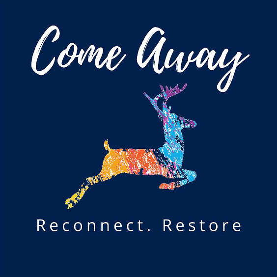 Come Away ONLINE. Reconnect. Restore