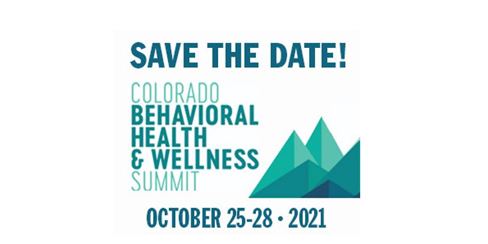 Colorado Behavioral Health & Wellness Summit 2021