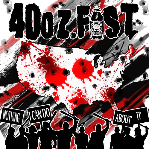 "40oz. Fist ""Nothing I Can Do About It"" CD"