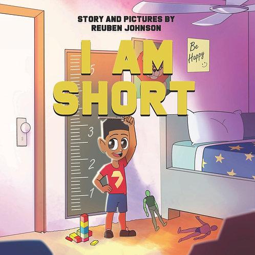 I Am Short