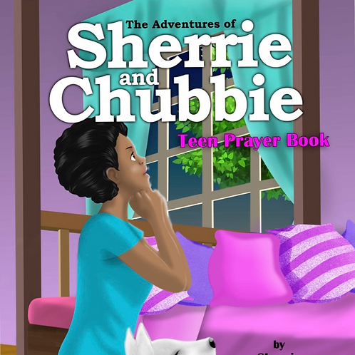 The Adventures of Sherrie and Chubbie Teen Prayer Book