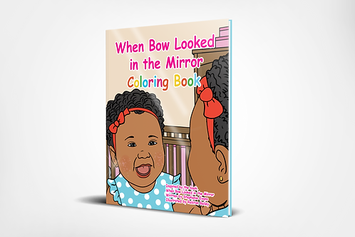 When Bow Looked in the Mirror Coloring Book