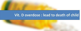 Vit. D overdose: lead to death of child