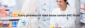 Every pharmacist must know certain MCI Rules