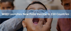WHO Launches New Polio Vaccine In 150 Countries