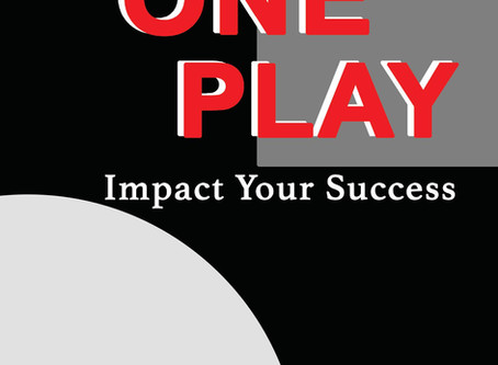 Introducing Make One Play: Impact Your Success, a new book from Tim Selgo