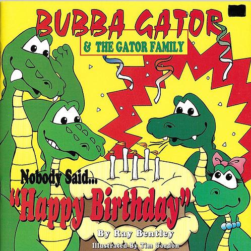 Nobody Said Happy Birthday