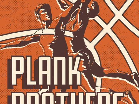 Plank Brothers now available!