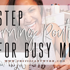 6 Morning Routine Steps For Busy Moms