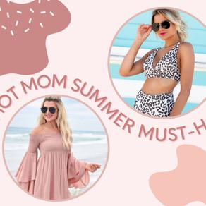 Hot Mom Summer Must-Haves