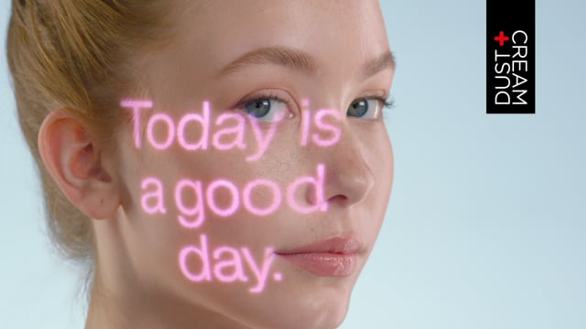DUST + CREAM TVC - TODAY IS A GOOD DAY