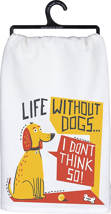 Dish Towel - LIFE WITHOUT DOGS
