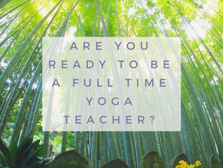 So You Want to be a Full Time Yoga Teacher...