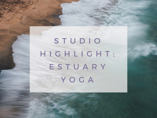 Studio Highlight: Estuary Yoga
