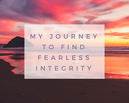 My Journey into Finding Fearless Integrity