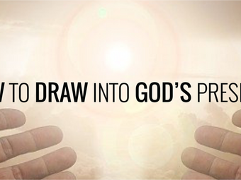 Drawing Into God's Presence
